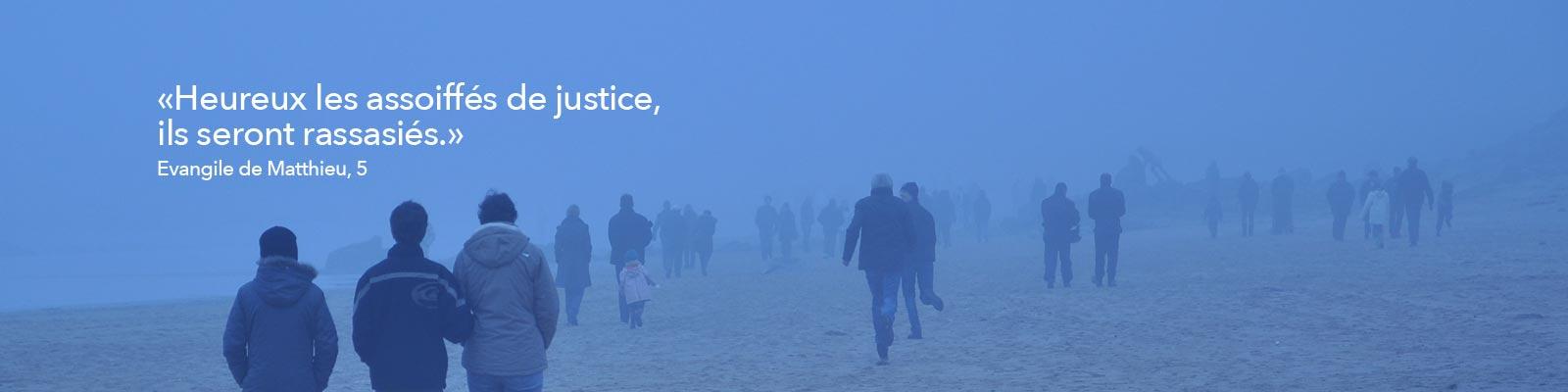 Heureux les assoiffés de justice, ils seront rassasiés